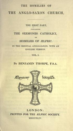 The homilies of the Anglo-Saxon church.