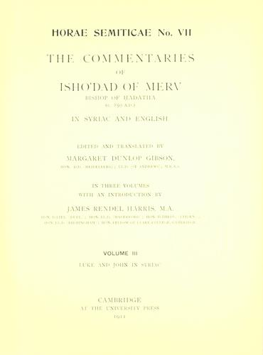 The Commentaries of Isho'dad of Merv, Bishop of Hadatha (c. 850 A.D.) in Syriac and English