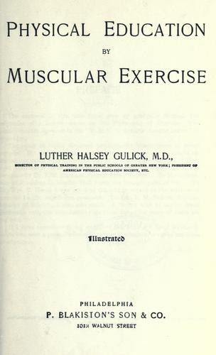 Download Physical education by muscular exercise.