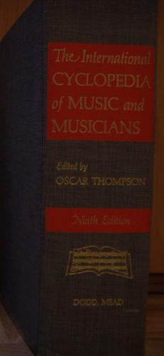 The international cyclopedia of music and musicians.