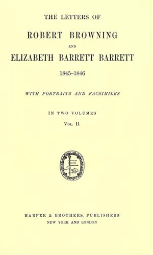 Download The letters of Robert Browning and Elizabeth Barrett Browning, 1845-1846.