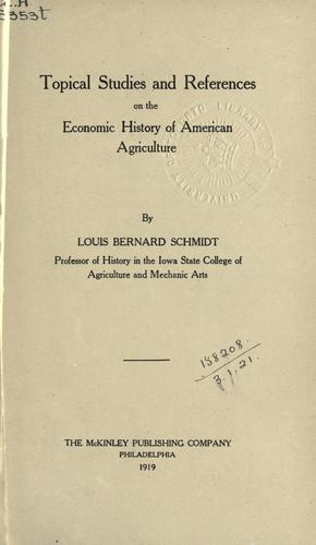 Topical studies and references on the economic history of American agriculture.