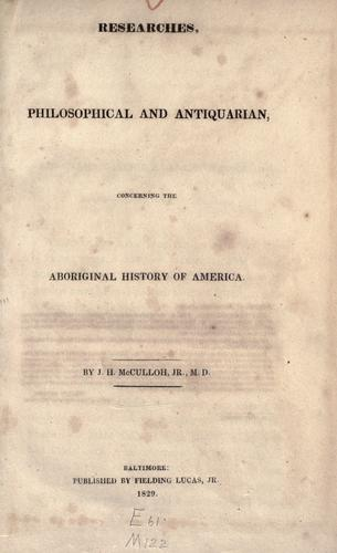 Download Researches, philosophical and antiquarian, concerning the aboriginal history of America.