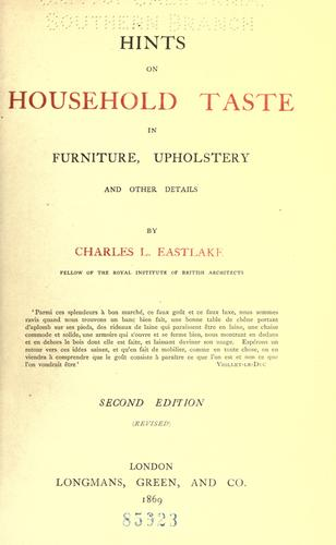 Hints on household taste in furniture, upholstery, and other details