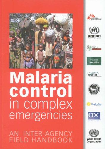Malaria Control in Complex Emergencies by World Health Organization