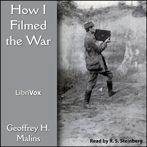 How I Filmed the War(6112) by Geoffrey H. Malins audiobook cover art image on Bookamo