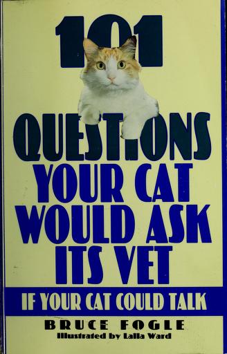 Cover of: 101 questions your cat would ask its vet if your cat could talk   Jean Little