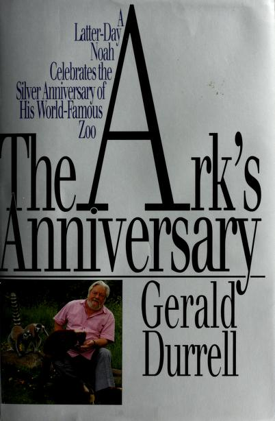 The ark's anniversary by Gerald Malcolm Durrell