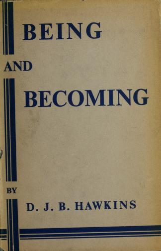 Cover of: Being and becoming | D. J. B. Hawkins