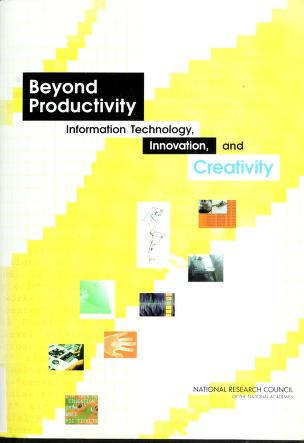 Cover of: Beyond productivity | William J. Mitchell, Alan S. Inouye, and Marjory S. Blumenthal, editors ; Committee on Information Technology and Creativity, Computer Science and Telecommunications Board, Division on Engineering and Physical Sciences, National Research Council of the National Academies