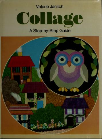 Cover of: Collage a Step by Step Guide | V.                  V Janitch