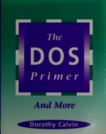 Cover of: The DOS primer and more | Dorothy V. Calvin