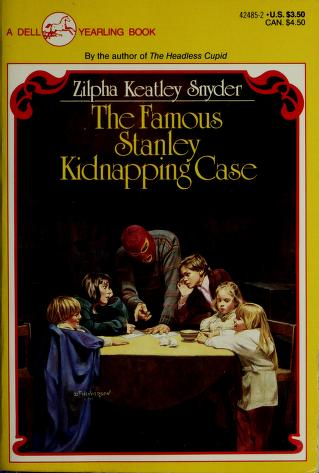 Cover of: The Famous Stanley Kidnapping Case | Zilpha Keatley Snyder