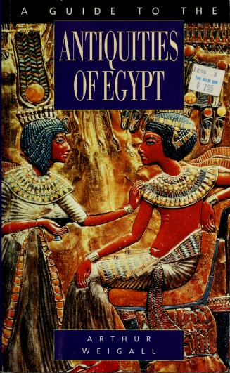 Guide to the Antiquities of Egypt by Arthur Weigall