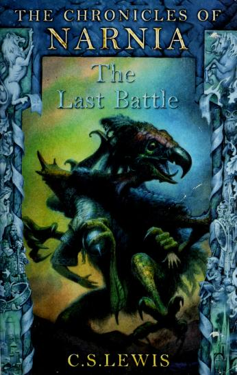 Cover of: The Last Battle (The Chronicles of Narnia Book 7) | C. S. Lewis