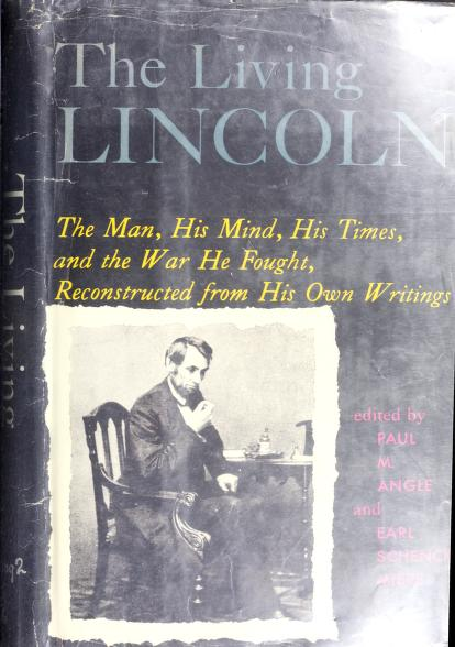 The living Lincoln by Abraham Lincoln