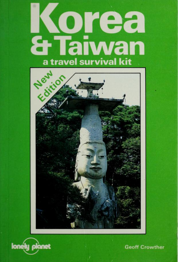 Lonely Planet: Korea & Taiwan (Lonely Planet Korea: Travel Survival Kit) by Geoff Crowther