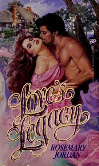 Love's Legacy by Rosemary Jordan