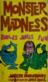 Cover of: Monster madness: riddles, jokes, fun