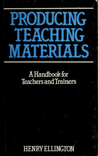 Producing teaching materials by Henry Ellington