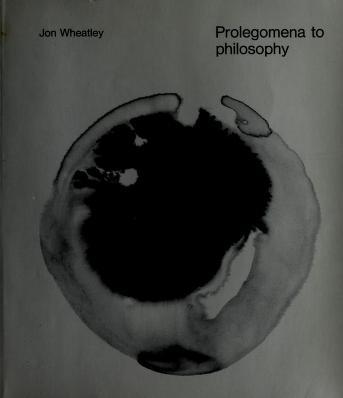 Cover of: Prolegomena to philosophy. -- | Jon Wheatley