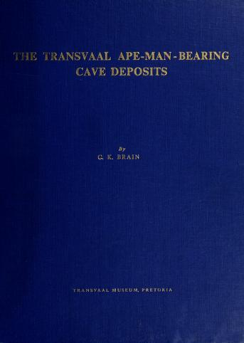 The Transvaal ape-man-bearing cave deposits by C. K. Brain