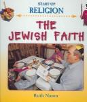 The Jewish Faith (Start Up Religion) by Ruth Nason