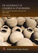 The Ascendancy of the Congress in Uttar Pradesh