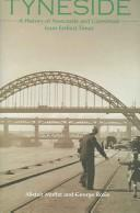 TYNESIDE: A HISTORY OF NEWCASTLE AND GATESHEAD FROM EARLIEST TIMES by ALISTAIR MOFFAT
