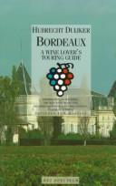 Bordeaux, A Wine Lover's Touring Guide by H. Duijker