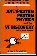 Antiproton proton physics and the W discovery by Moriond Workshop (3rd 1983 La Plagne, France)
