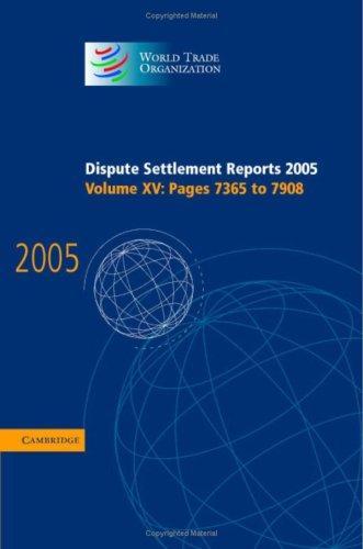 Dispute Settlement Reports 2005 (World Trade Organization Dispute Settlement Reports)