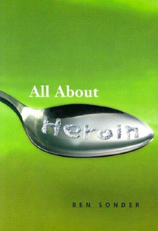 All About Heroin (Science (Franklin Watts)) by Ben Sonder
