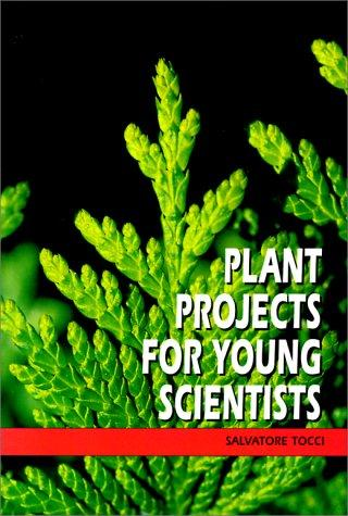 Plant Projects for Young Scientists by Salvatore Tocci