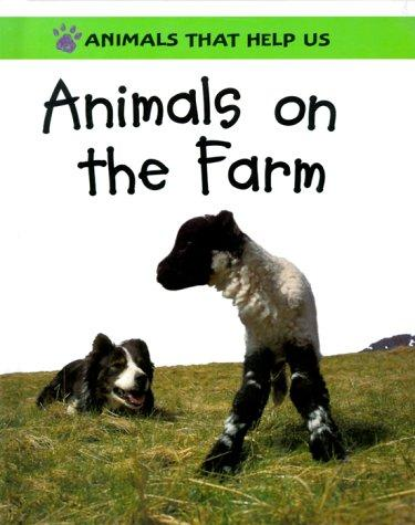 Animals on the Farm (Animals That Help Us) by Sally Morgan