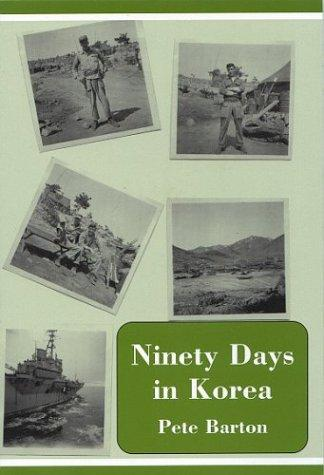Ninety Days in Korea by Pete Barton