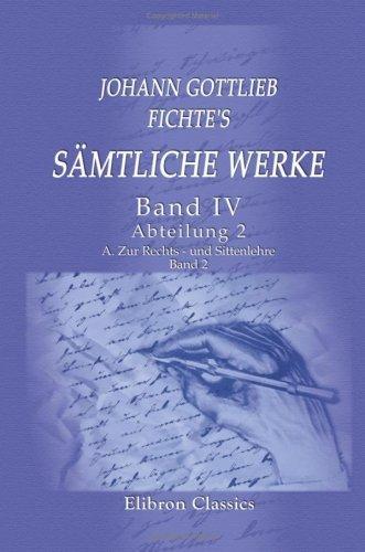 Johann Gottlieb Fichte\'s sämtliche Werke