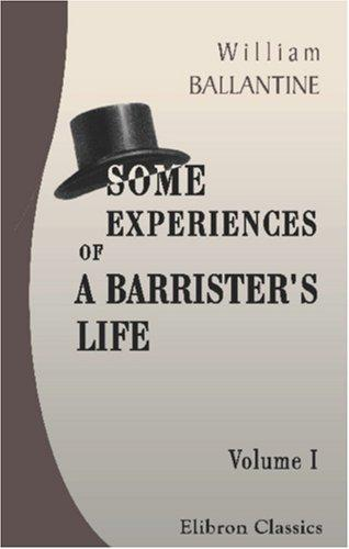 Some Experiences of a Barrister\'s Life