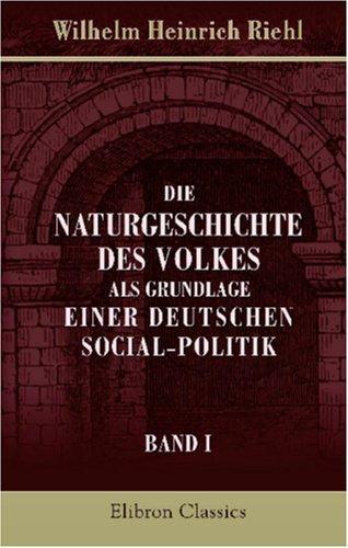 Die Naturgeschichte des Volkes als Grundlage einer deutschen Social-Politik