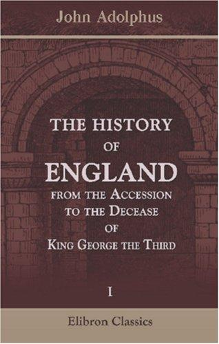 The History of England, from the Accession to the Decease of King George the Third