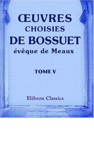 uvres choisies de Bossuet, évêque de Meaux