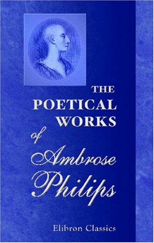 The Poetical Works of Ambrose Philips