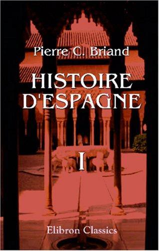 Histoire d\'Espagne, depuis la découverte qui en a été faite par les phéniciens, jusqu\'a la mort de Charles III