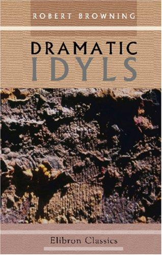 Dramatic Idyls by Robert Browning