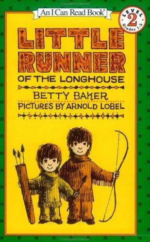 Little Runner of the Longhouse (I Can Read Book 2) by Betty Baker