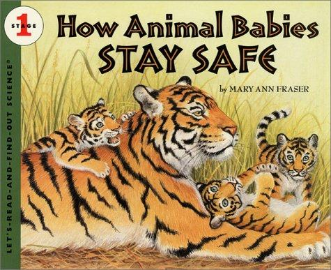 How Animal Babies Stay Safe (Let's-Read-and-Find-Out Science)
