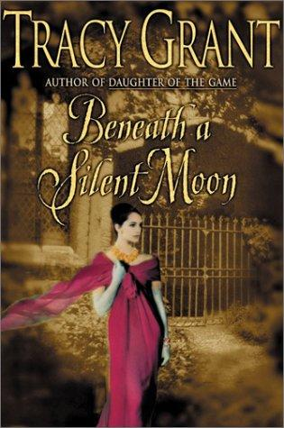 Beneath a Silent Moon by Tracy Grant