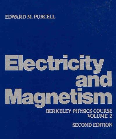 Electricity and Magnetism, Vol. II by Berkeley Physics