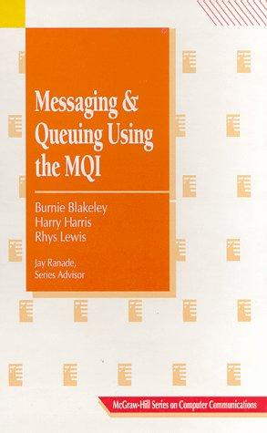 Messaging and queuing using the MQI by Burnie Blakeley