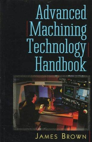 Advanced machining technology handbook by James Brown.